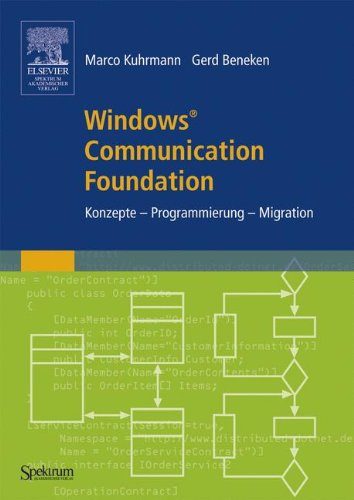 Windows® Communication Foundation: Konzepte - Programmierung - Migration (German Edition)