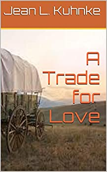 A Trade for Love by [Kuhnke, Jean L.]