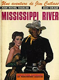 Jim Cutlass, tome 1 : Mississippi River  par Giraud