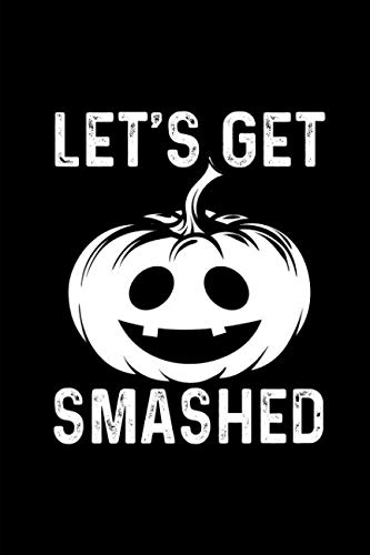 Let's Get Smashed: This is a blank, lined journal that makes a perfect Halloween gift for men or women. It's 6x9 with 110 pages, a convenient size to write things in.