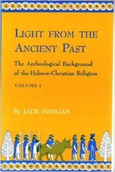 Light from the Ancient Past: The Archeological Background of the Hebrew-Christian Religion, Vol. 1 (Princeton Legacy Library)