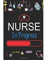 Nurse In Progress: Nurse Appreciation Notebook, Best Nurse Gift for Your Favorite Nurse Lined Notebook Journal