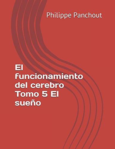 Read Online El funcionamiento del cerebro Tomo 5 El sueño (Spanish Edition) ebook