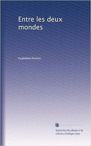 Book Entre les deux mondes (French Edition)