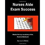 Nurses Aide Exam Success: Master the Key Vocabulary of the Nurse's Aide Course and Exam