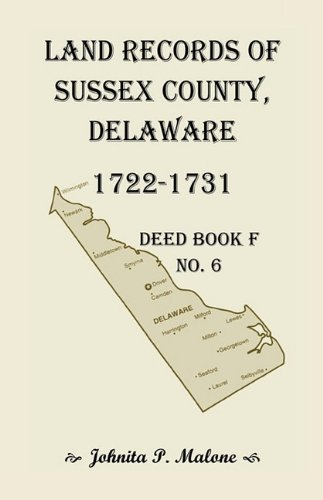 Download Land records of Sussex County, Delaware, 1722 - 1731: Deed Book F, No. 6 PDF