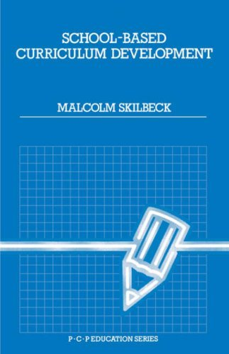 School Based Curriculum Development by Malcolm Skilbeck (1990-01-01)