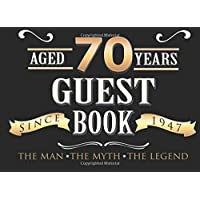 Aged 70 Years Guest book: 70th, Seventy, Seventieth Birthday Guest Book. Keepsake Birthday Gift for Wishes, Comments Or Predictions.
