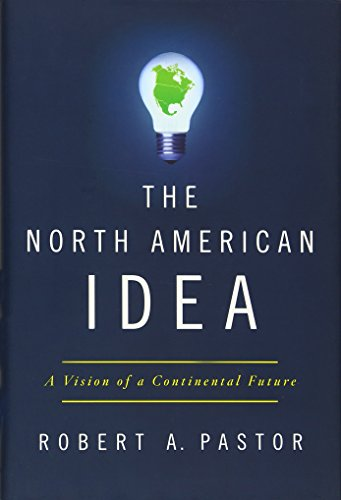 The North American Idea: A Vision of a Continental Future