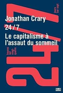 24/7 : Le capitalisme à l'assaut du sommeil par Crary