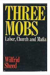 Three mobs: Labor, church, and Mafia Hardcover