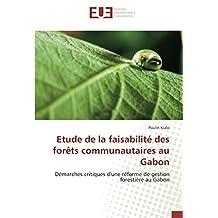 Etude de la faisabilité des forêts communautaires au Gabon: Démarches critiques d'une réforme de gestion forestière au Gabon