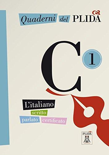 Quaderni del PLIDA C1: L'italiano scritto parlato certificato / Übungsbuch mit Audio-CD