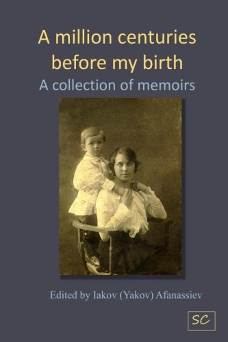 A million centuries before my birth: A collection of memoires