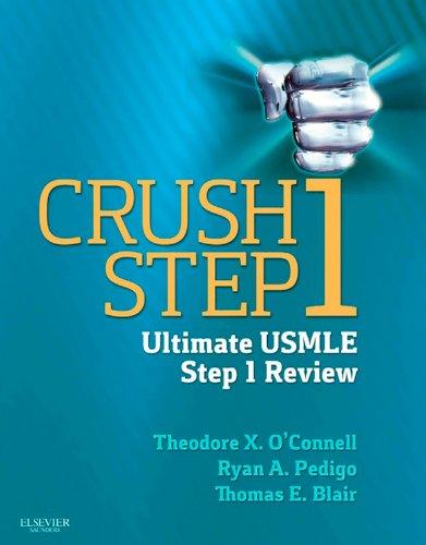Crush Step 1 Ultimate USMLE Step 1 Review (1st 2013) [O'Connell, Pedigo & Blair]
