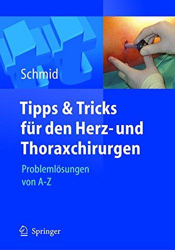 Tipps und Tricks für den Herz- und Thoraxchirurgen: Problemlösungen von A - Z: Problemlosungen Von A - Z