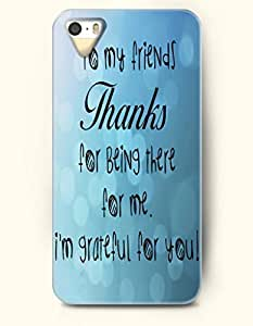 iPhone 4 4S Case OOFIT Phone Hard Case **NEW** Case with Design To My Friends Thanks For Being There For Me.I'M Grateful For You!- - Case for Apple iPhone 4/4s
