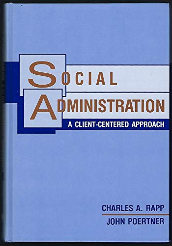 Social Administration: A Client-Centered Approach