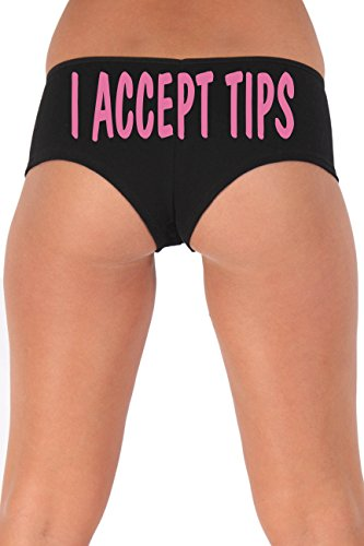 Women's Juniors Pink I Accept Tips Booty Shorts Made in the USA : BLACK XL -