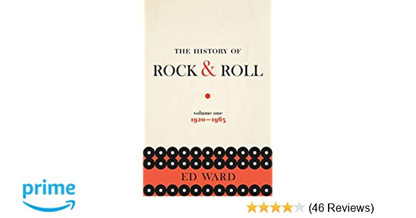 The History of Rock & Roll, Volume 1: 1920-1963: Ed Ward