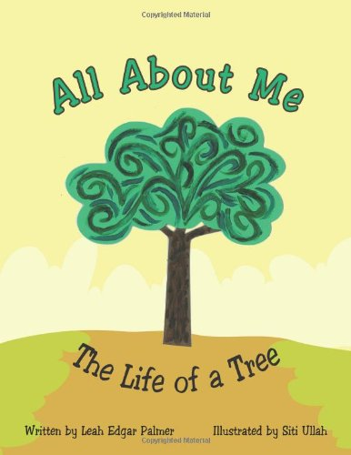 All about Me the Life of a Tree PDF