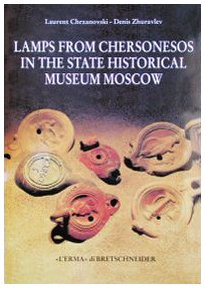 Lamps from Chersonesos: In the State Historical Museum- Moscow (Studia Archaeologica)