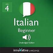 Learn Italian - Level 4: Beginner Italian, Volume 2: Lessons 1-20: Beginner Italian #5 |  Innovative Language Learning