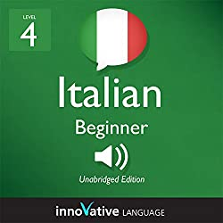 Learn Italian - Level 4: Beginner Italian, Volume 2: Lessons 1-20