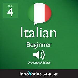 Learn Italian - Level 4: Beginner Italian, Volume 2: Lessons 1-20 Audiobook