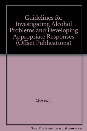 Guidelines for Investigating Alcohol Problems and Developing Appropriate Responses (Offset Publications)