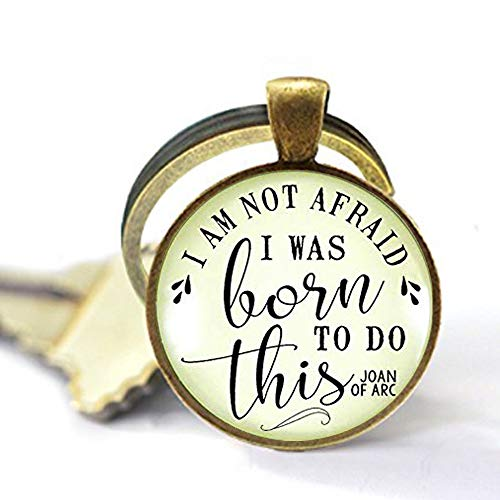 (I am Not Afraid I Was Born To Do This Necklace Joan of Arc Fearless Gift Charm Pendant Boho Jewelry For Women Keychain Key)
