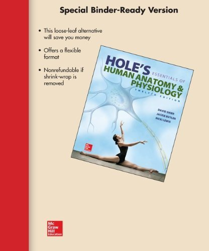 Loose Leaf Version for Hole's Essentials of Human Anatomy and Physiology 12th edition by Shier, David, Butler, Jackie, Lewis, Ricki (2014) Loose Leaf
