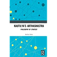 Kautilya's Arthashastra: Philosophy of Strategy