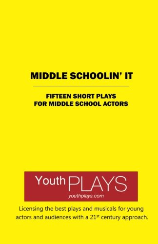 Middle Schoolin' It: Short Plays for Middle School Actors