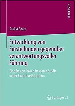 Book Entwicklung von Einstellungen gegenüber verantwortungsvoller Führung: Eine Design-based Research Studie in der Executive Education