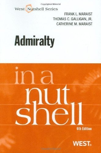 Admiralty in a Nutshell, 6th (In a Nutshell (West Publishing)) (Nutshell Series) by Frank L. Maraist Published by West 6th (sixth) edition (2010) Paperback