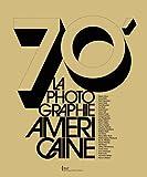 70'. La photographie américaine