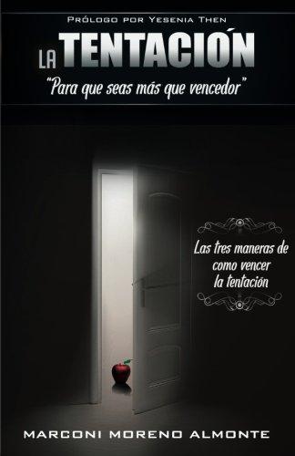 La Tentacion: Para que seas mas que vencedor (Volume 1)  [Almonte, Marconi Moreno] (Tapa Blanda)