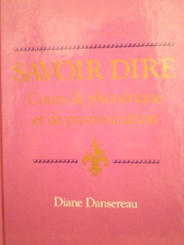 Savoir Dire: Cours de phonetique et de prononciation (French Edition)