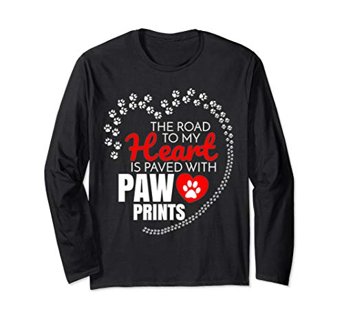 Road To My Heart Is Paved With Paw Prints Long Sleeve TShirt