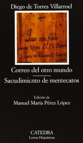 Correo del otro mundo; Sacudimiento de mentecatos: 471 (Letras Hispánicas) por Torres Villarroel, Diego