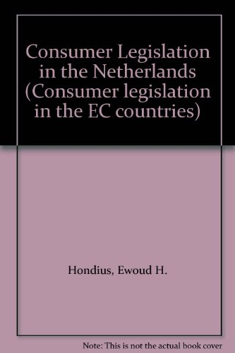 Consumer Legislation in the Netherlands (Consumer legislation in the EC countries)