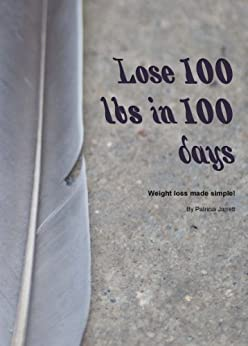 Lose 100 lbs in 100 days by [Jarrett, Patricia]