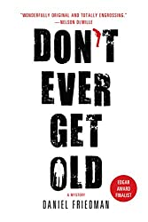 Don't Ever Get Old (Buck Schatz Series)
