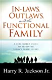 img - for Inlaws, Outlaws And The Functional Family: A Real-World Guide to Resolving Today's Family Issues book / textbook / text book