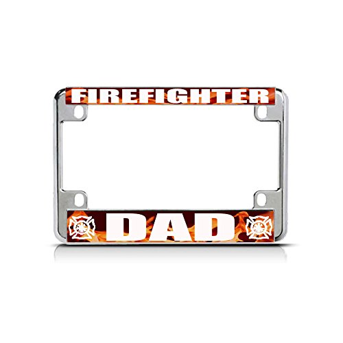 Firefighter Dad White Flame Chrome Metal Bike Motorcycle License Plate Frame Tag for Home/Man Cave Decor by PrMch