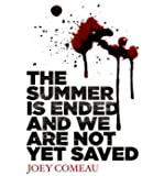 The Summer Is Ended and We Are Not Yet Saved (Paperback) - Common