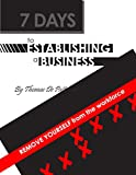 img - for 7 Days to Establishing a Business: (Remove Yourself From The Workforce) book / textbook / text book
