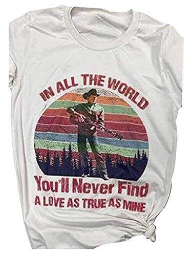 in All The World You'll Never Find A Love As True As Mine Printed T-Shirt Country Music Women Shirts Size M ()