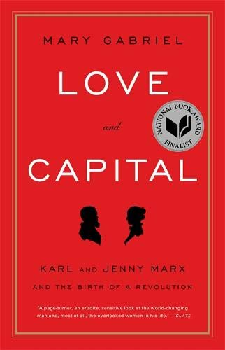Love and Capital: Karl and Jenny Marx and the Birth of a Revolution (Love And Capital Karl And Jenny Marx)